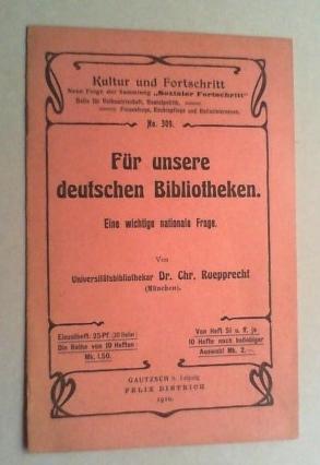 Für unsere deutschen Bibliotheken. Eine wichtige nationale Frage.: Ruepprecht, Christian: