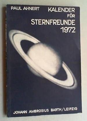 Kalender für Sternenfreunde 1972. Kleines astronomisches Jahrbuch.: Ahnert, Paul: