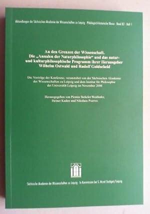 """An den Grenzen der Wissenschaft. Die """"Annalen der Naturphilosophie"""" und das natur- und ..."""