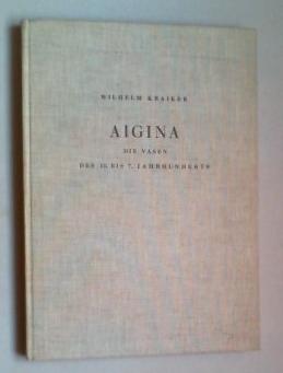 Aigina. Die Vasen des 10. bis 7. Jahrhunderts v. Chr.: Kraiker, Wilhelm: