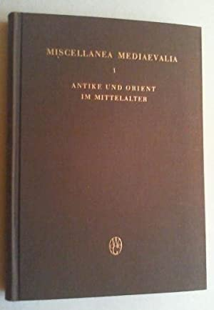 Antike und Orient im Mittelalter. Vorträge der Kölner Mediävistentagungen 1956-1959....