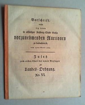 Vorschrift, welche bey denen in allhiesiger Residenz-Stadt Gotha vorzunehmenden Auctionen zu ...