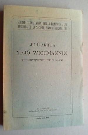 Juhlakirja Yrjö Wichmannin kuusikymmenvuotispäiväksi.
