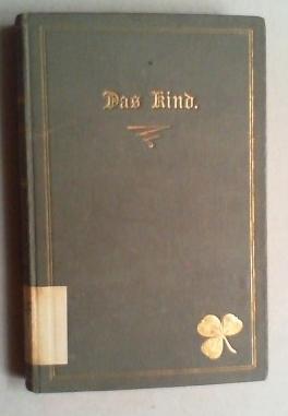 Das Kind. Tagebuch eines Vaters. 2., vermehrte und verbesserte Auflage.: Semmig, Friedrich Herman):