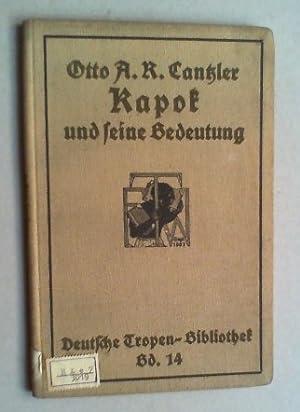 Kapok und seine Bedeutung.: Cantzler, Otto A. R.: