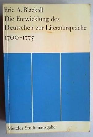 Die Entwicklung des Deutschen zur Literatursprache 1700-1775. Mit einem Bericht über neue ...