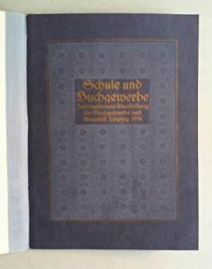 Schule und Buchgewerbe. Sonder-Ausstellung in der Internationalen Ausstellung für Buchgewerbe ...