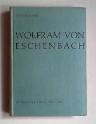 Die Wolfram von Eschenbach Forschung seit 1945. Bericht und Bibliographie.: Bumke, Joachim:
