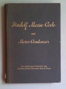 Rudolf Mosse-Code mit Mosse-Condenser. Verfasst im Auftrage der Telegramm-Kürzer-Ges. m.b.H. ...