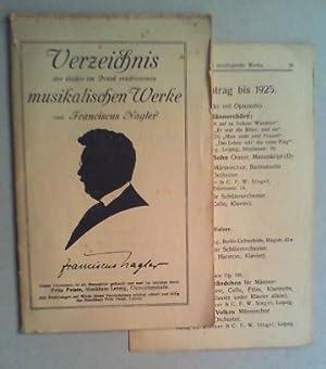 Verzeichnis der bisher im Druck erschienenen musikalischen Werke von Franciscus Nagler. [Nebst: ...