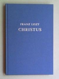 Christus. Oratorium nach Texten aus der heiligen Schrift und der katholischen Liturgie für ...
