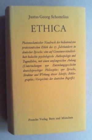 Ethica. Die Sittenkunst oder Wollebenskunst. (Unveränderter reprographischer Nachdruck der ...
