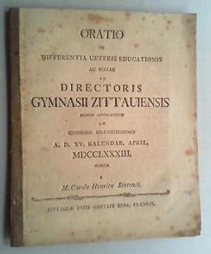 Oratio de differentia ueteris (veteris) educationis ac vovae ad directoris Gymnasii Zittaviensis ...