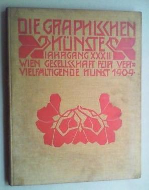 Die Graphischen Künste. XXXII. Jahrgang. [Nebst: Mitteilungen der Gesellschaft für ...