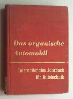 Das organische Automobil. Internationales Jahrbuch für Autotechnik. Jg. I (alles Erschienene)....