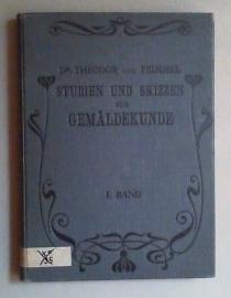 Studien und Skizzen zur Gemäldekunde. Bd. I (von 6).: Frimmel, Theodor von (Hg.):