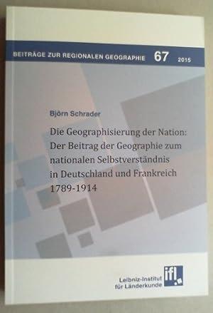 Die Geographisierung der Nation. Der Beitrag der Geographie zum nationalen Selbstverständnis ...