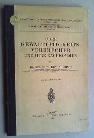 Über Gewalttätigkeitsverbrecher und ihre Nachkommen.: Ernst, Konrad:
