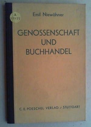 Genossenschaft und Buchhandel. Ein Beitrag zur Theorie und Praxis warengenossenschaftlicher ...