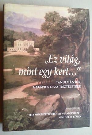"""Ez világ, mint egy kert ."""". Tanulmányok Galavics Géza tiszteletére.: Bubryák, Orsolya (Sz.):"""