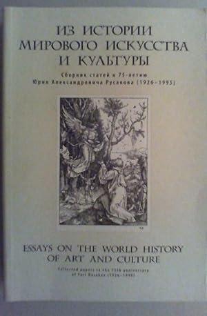 Iz istorii mirovogo iskusstva i kultury. Sbornik statej k 75-letiju Jurija Aleksandrovica Rusakova ...