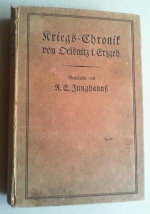 Kriegs-Chronik von Oelsnitz i. Erzgeb. Eine Beschreibung der schweren Kriegsjahre 1914-1919 mit ...