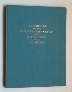 Einführung in das Wesen unserer Gesten und Bewegungen.: Green, Lili: