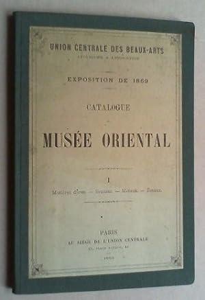 Exposition de 1869. Catalogue Musée Oriental. Vol. I: Matières dures. Bronzes. M&...
