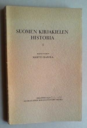 Suomen kirjakielen historia pääpiirteittäin. Bd. I (alles Erschienene): Vanhan ...