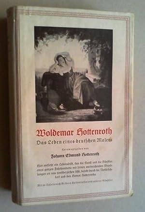 Woldemar Hottenroth 1802-1894. Das Leben eines Malers aus hinterlassenen Aufzeichnungen, Briefen ...