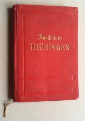 Thüringen. Provinz Sachsen, südlicher Teil. Leipzig, Kassel, Hannover, Bamberg, Würzburg. Handbuch ...