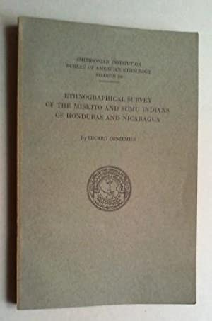 Ethnographical survey of the Miskito and Sumu Indians of Honduras and Nicaragua.: Conzemius, Eduard...