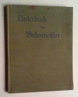 Liederheft für die Beamten des technischen Eisenbahndienstes. 1900-1925 Jubiläumsausgabe....