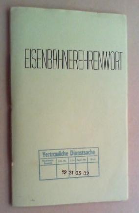 Eisenbahnerehrenwort. (Nonkonforme Kunst - Illegale Bücher. Ausstellung vom 15. September 1991...