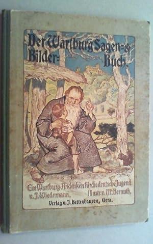 Der Wartburg Sagen- und Bilderbuch. Mit einem Anhang, enthaltend: Kurze Geschichte der Wartburg und...