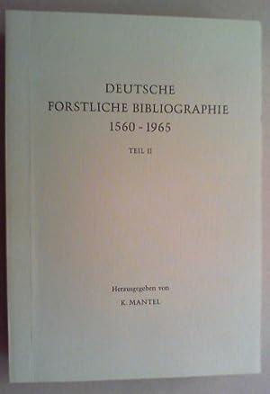 Deutsche forstliche Bibliographie 1560-1965. Bd. II (von 3).: Mantel, Kurt:
