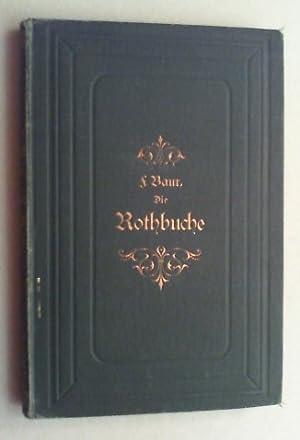 Die Rothbuche in Bezug auf Ertrag, Zuwachs und Form. Unter Zugrundelegung der an der Kgl. Wü...