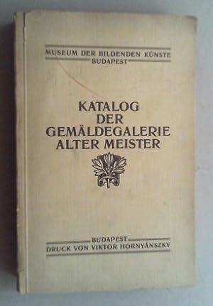 Museum der Bildenden Künste Künste Budapest. Katalog der Gemäldegalerie Alter ...