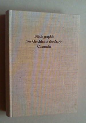 Bibliographie zur Geschichte der Stadt Chemnitz. Hg. von der Sächsischen Landesbibliothek ...