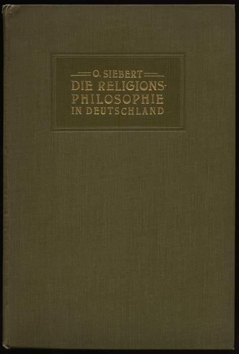 Die Religionsphilosophie in Deutschland in ihren gegenwärtigen: Siebert, Otto: