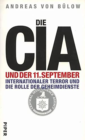 Die CIA und der 11. September. Internationaler: Bülow, Andreas von: