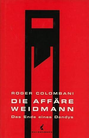 Die Affaire Weidmann. Das Ende eines Dandys.: Colombani, Roger: