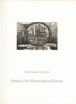 Irmela von Hoyningen-Huene. Musik sprengt die Fesseln.: Osterwold, Tilman (Hrsg.):