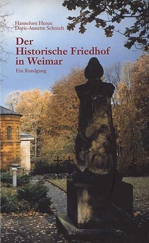 Der Historische Friedhof in Weimar. Ein Rundgang.: Henze, Hannelore u.
