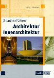 Studienführer Architektur - Innenarchitektur.