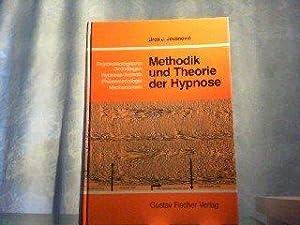 Methodik und Theorie der Hypnose. Psychobiologische Grundlagen, Hypnosetechnik, Phänomenologie...