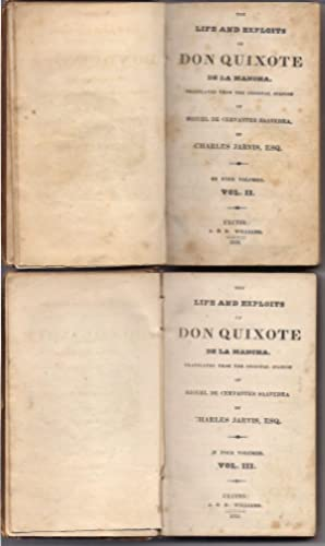 The Life And exploits of Don Quixote De la Mancha Translated from the original Spanish by Charles...