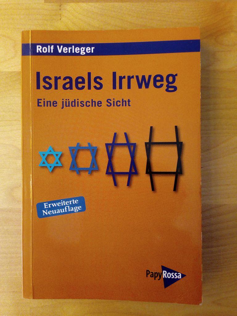 Israels Irrweg. Eine jüdische Sicht - Verleger, Rolf