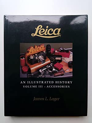 Leica - An Illustrated History; Volume III: Accessories.