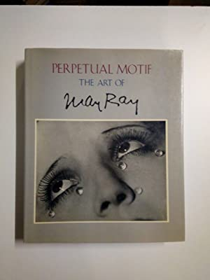 Perpetual Motif. The Art of Man Ray (Katalog zur Ausstellung National Museum of American Art, Smi...